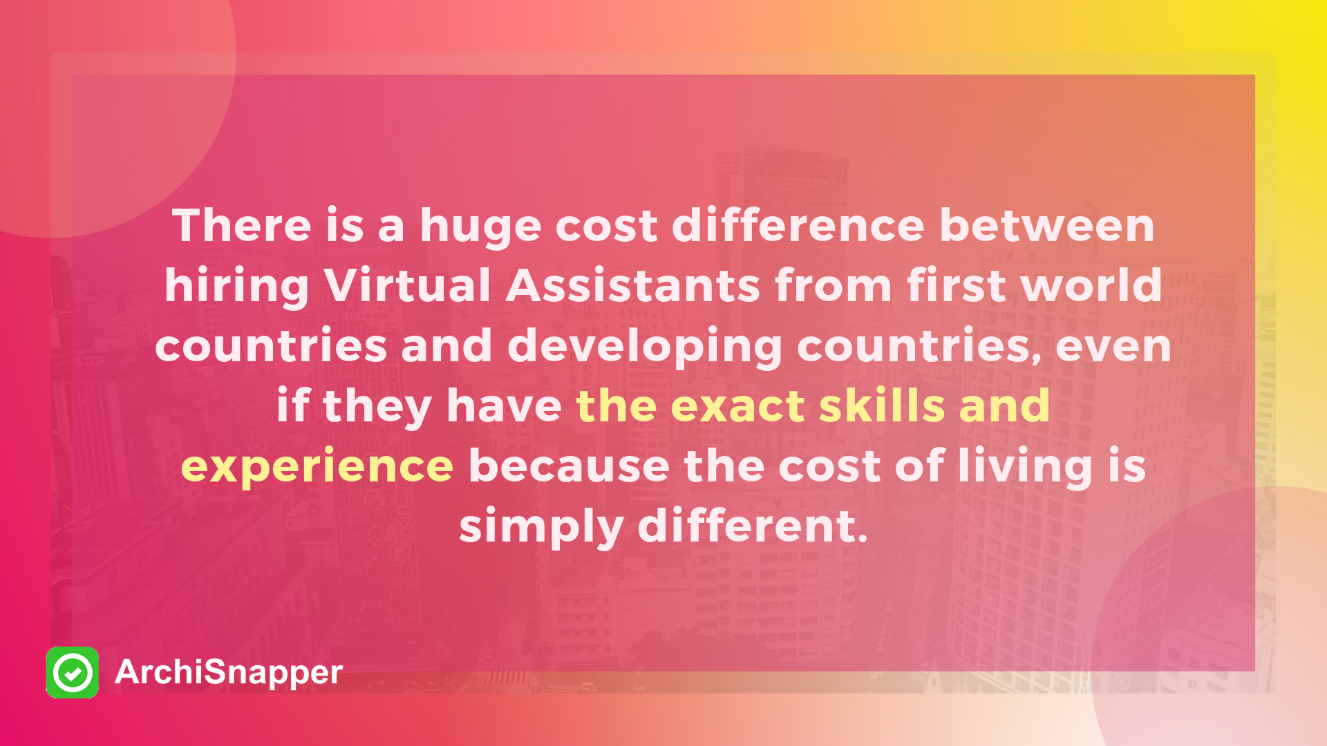 "Impact of location on cost ""A Guide to Hiring a Virtual Assistant for your Architecture or Contracting Business "" 