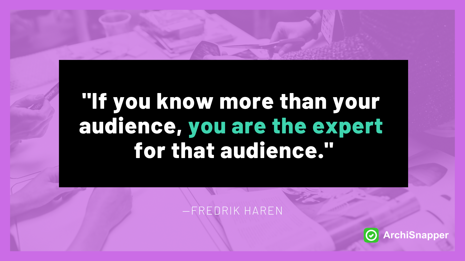 Fredrik Haren quote on being an expert | Archisnapper