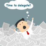 Stop Managing and Learn How to Delegate