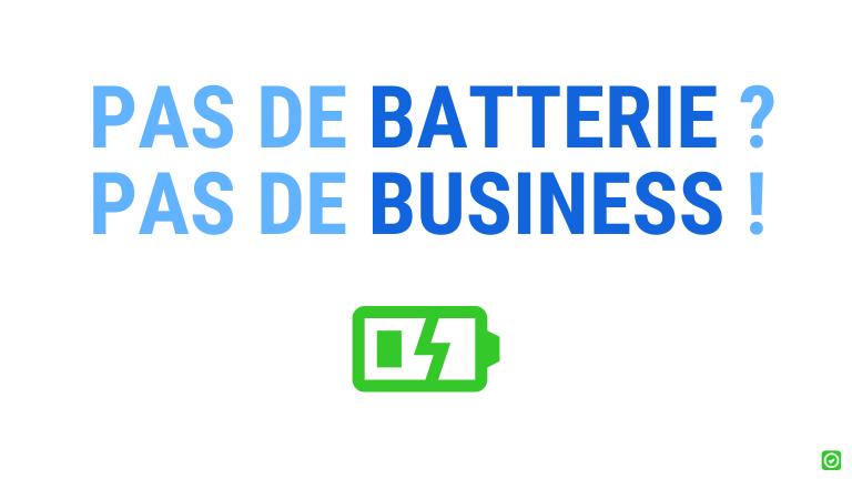 pas de batterie pas de business - importance de l'autonomie du batterie tablette