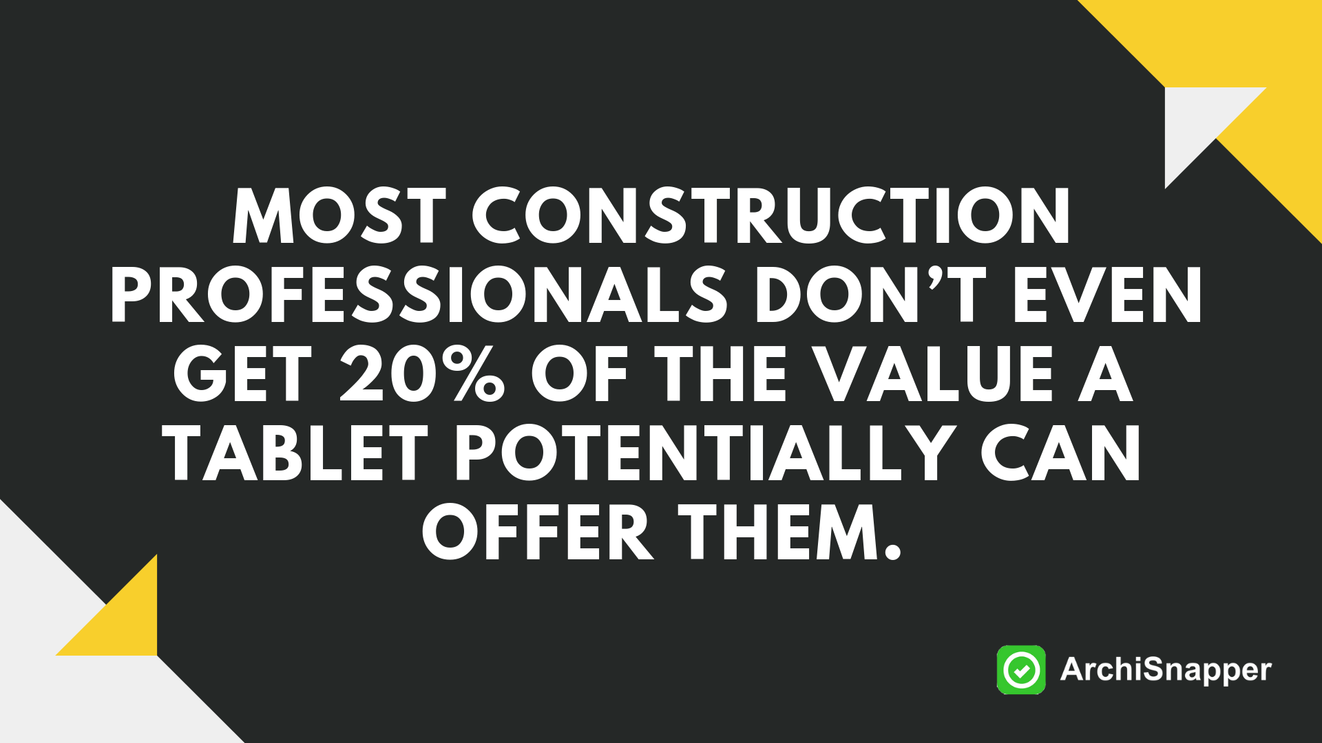 meeste mensen halen geen 20% uit wat een tablet waard is via archisnepper