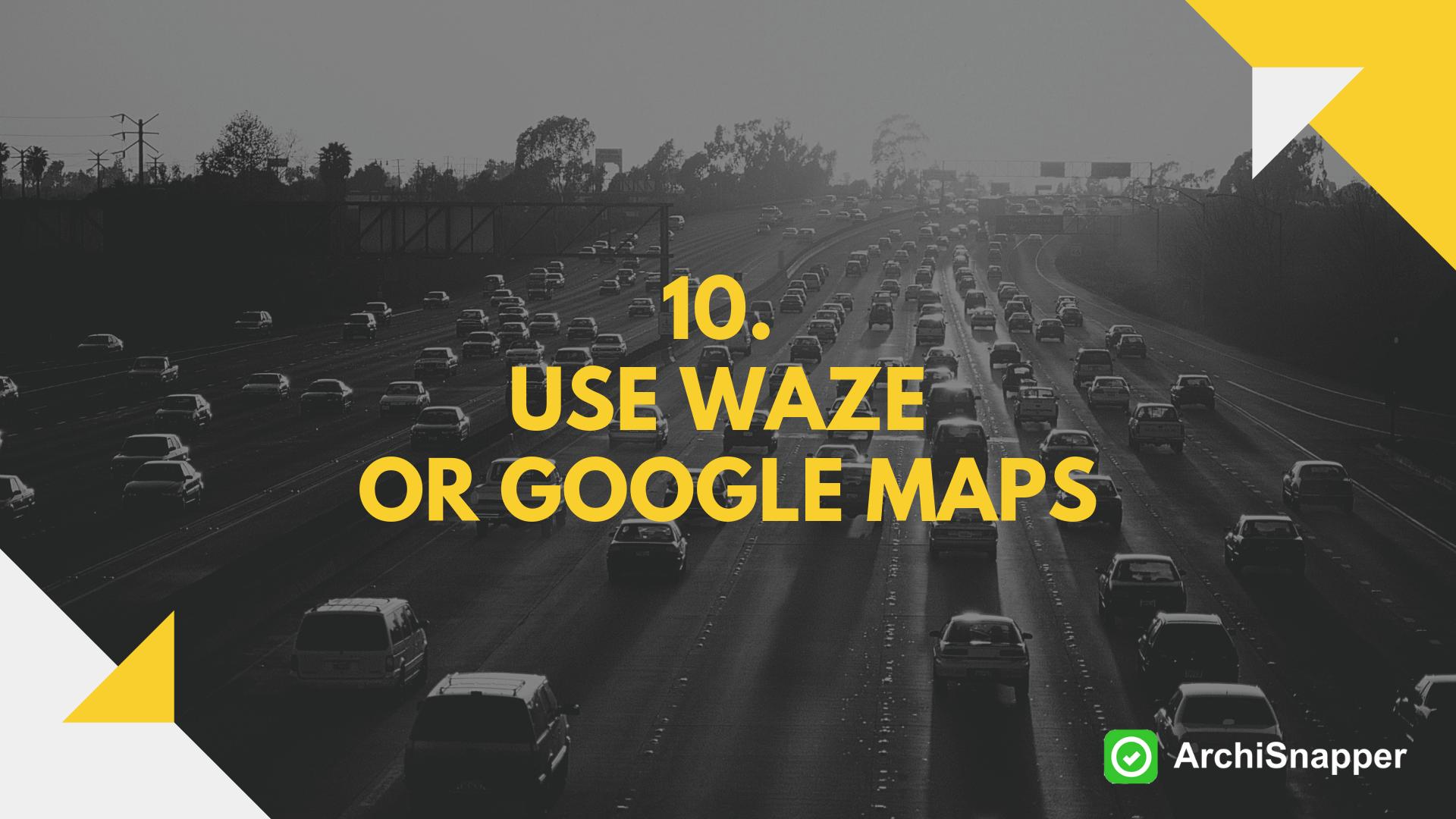 use waze or google maps via archisnapper