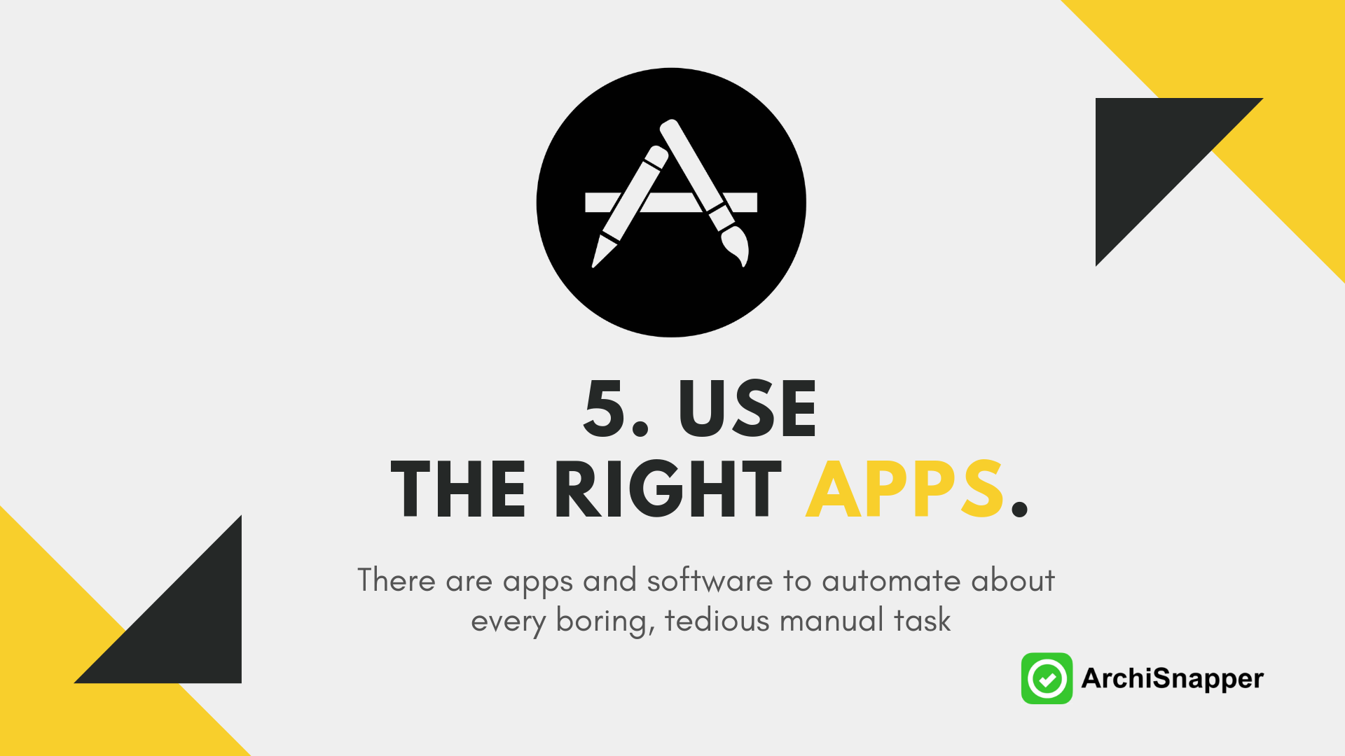 use the right apps via archisnapper