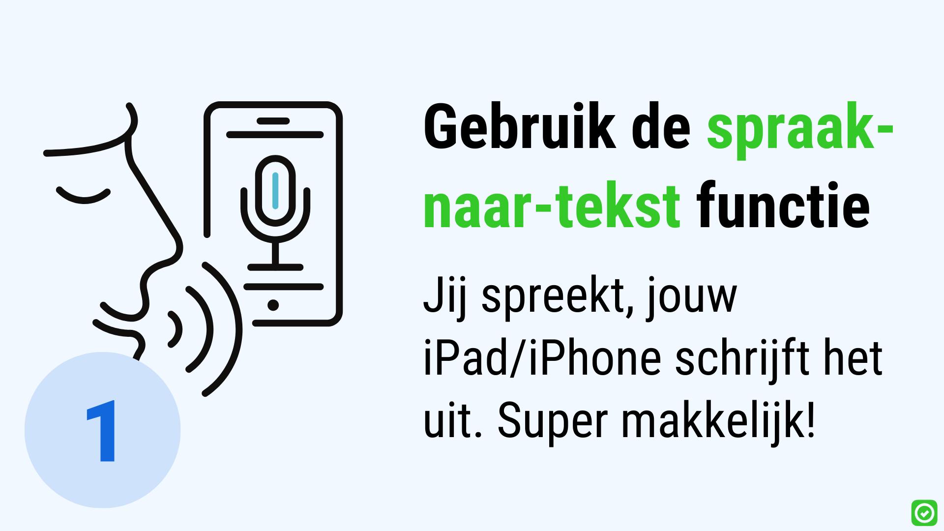 Gebruik de spraak-naar-tekst functie op je iphone ipad op de werf