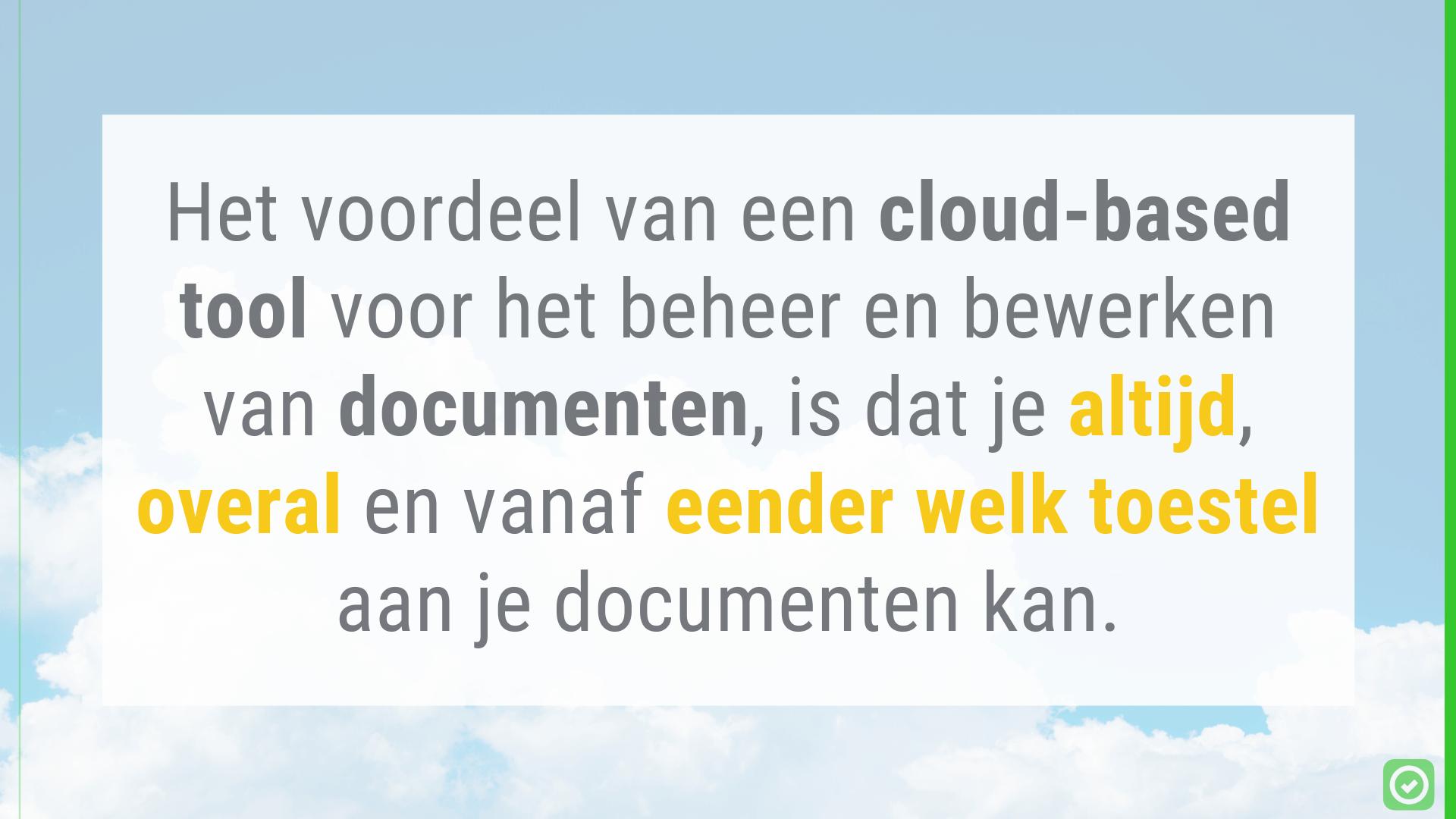 Het voordeel van een cloud-based tool voor het beheer en bewerken van documenten, is dat je altijd, overal en vanaf eender welk toestel aan je documenten kan. | ArchiSnapper