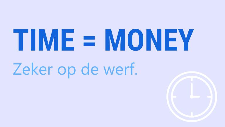 time is money, zeker op de werf | ArchiSnapper Blog