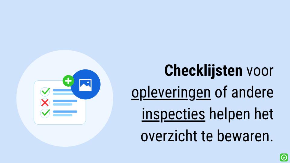 gebruik een checklijst voor opleveringen of andere inspecties