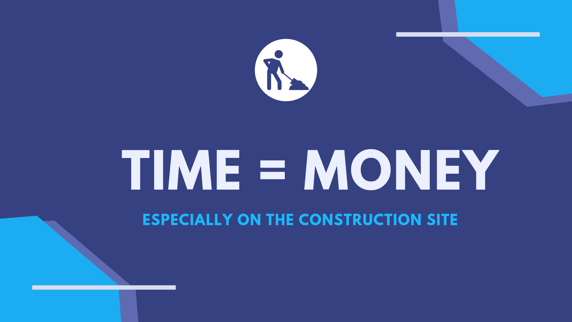 Time = Money especially on the construction site | ArchiSnapper Blog