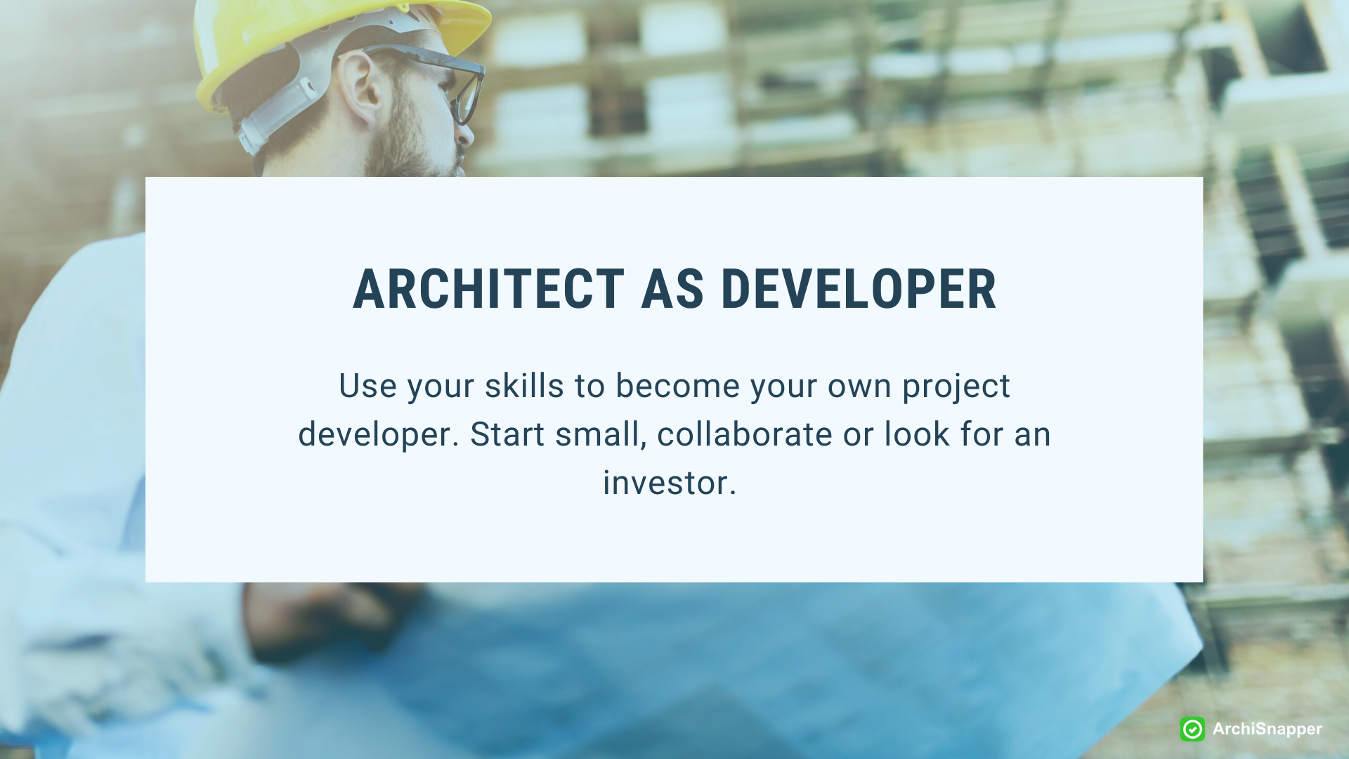 The architect as developer | ArchiSnapper