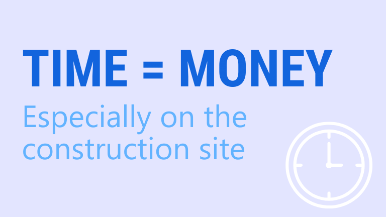 Time is money on the construction site | ArchiSnapper Blog