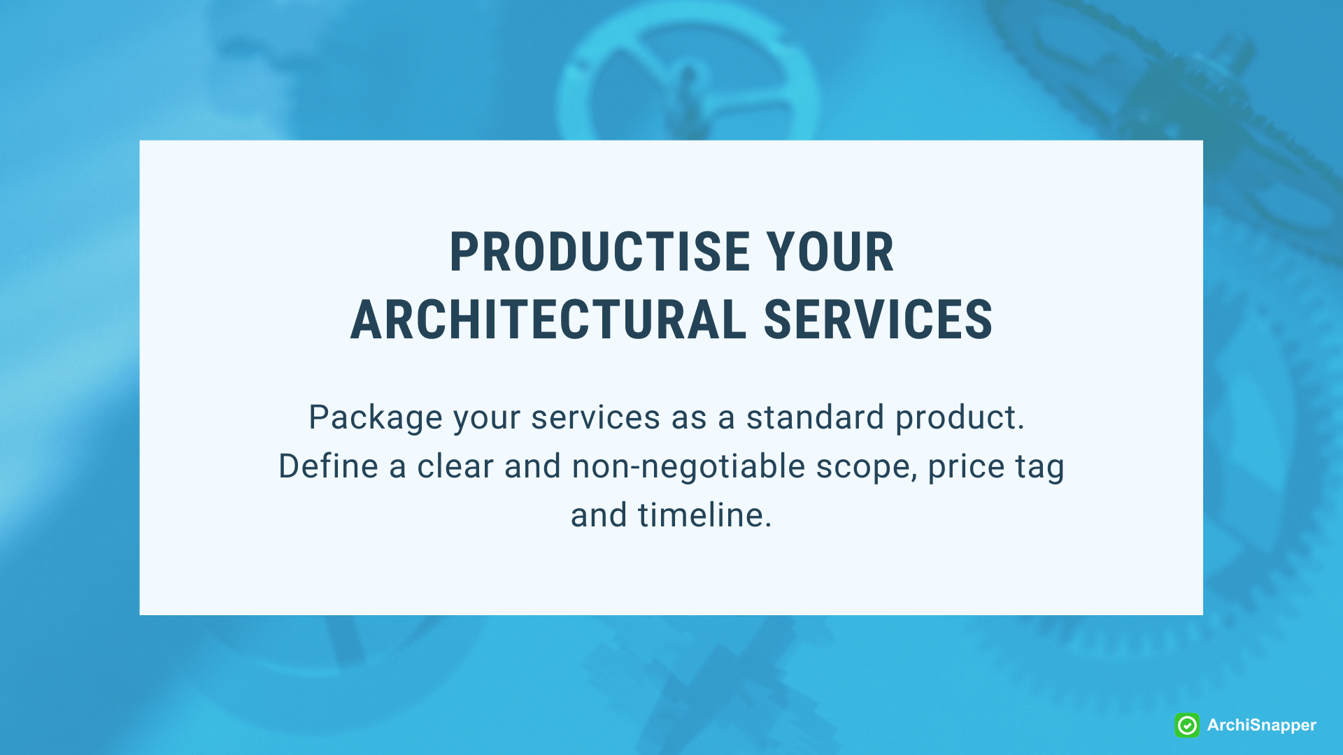 Productise your architectural services | ArchiSnapper