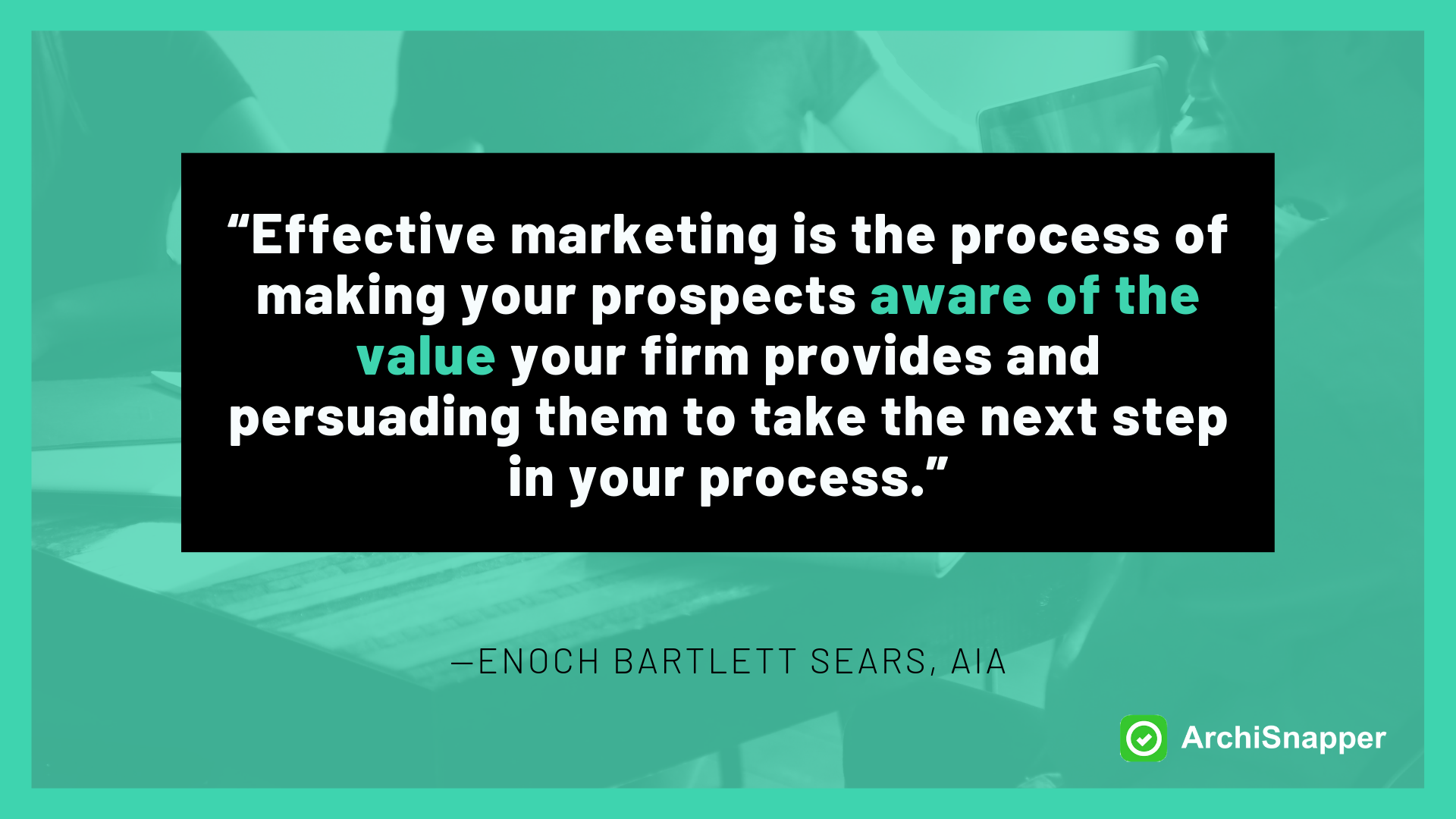 Enoch Bartlett Sears, AIA on marketing | Archisnapper