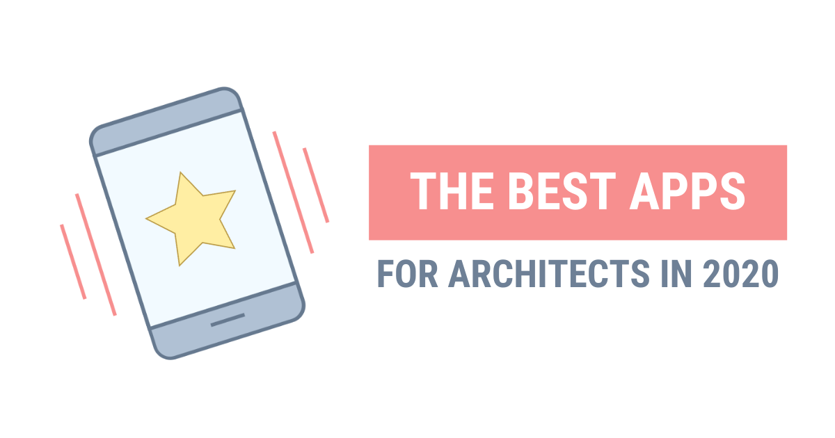 The Best Apps For Architects Our Selection For 2020 Archisnapper Blog