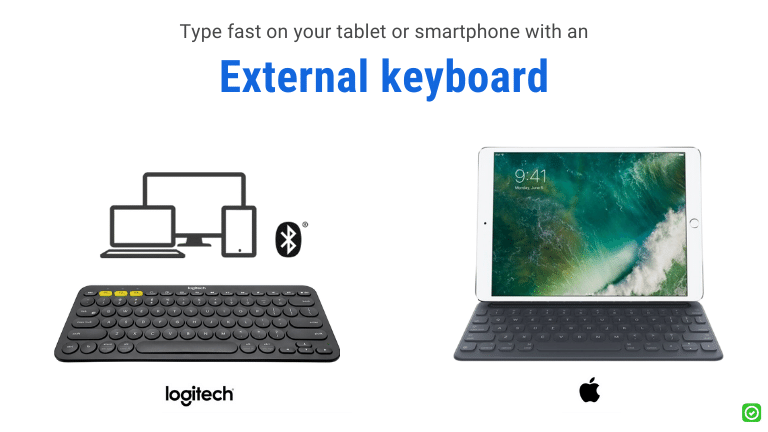 type fast on your tablet or smartphone with an external keyboard